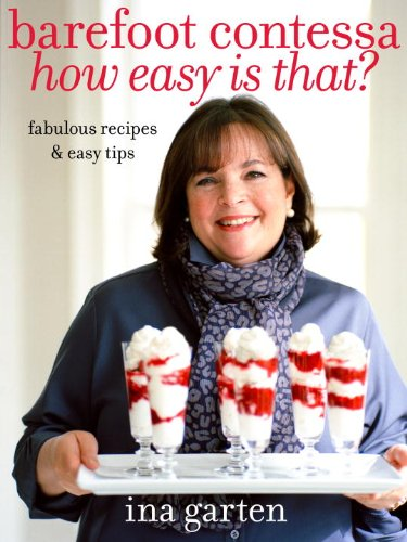 Barefoot Contessa How easy is it:? Fabulous Recipes & Easy Tips Ebook