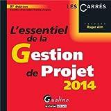 echange, troc Roger Aïm - L'essentiel de la gestion de projet 2014
