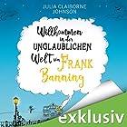 Willkommen in der unglaublichen Welt von Frank Banning Hörbuch von Julia Johnson Gesprochen von: Marie Bierstedt