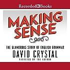 Making Sense Hörbuch von David Crystal Gesprochen von: David Crystal