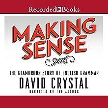 Making Sense Audiobook by David Crystal Narrated by David Crystal