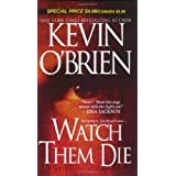 Watch Them Die ~ Kevin O'Brien
