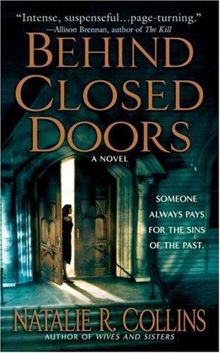 Behind Closed Doors, NATALIE R. COLLINS