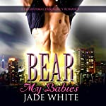 Bear My Babies: A Paranormal Pregnancy Romance | Jade White