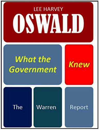 David Fischer - Lee Harvey Oswald: What the Government Knew - The Warren Report
