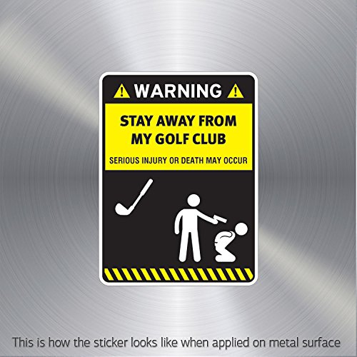 Hobby Decal Funny Stay Away From My Golf Club Skate Specialty Funny Weather (20 X 14.9 In)