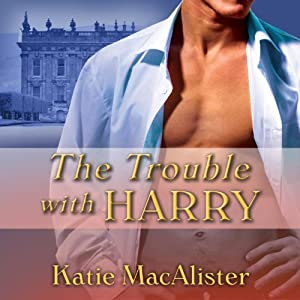 The Trouble With Harry: Noble Historical, Book 3 | [Katie MacAlister]