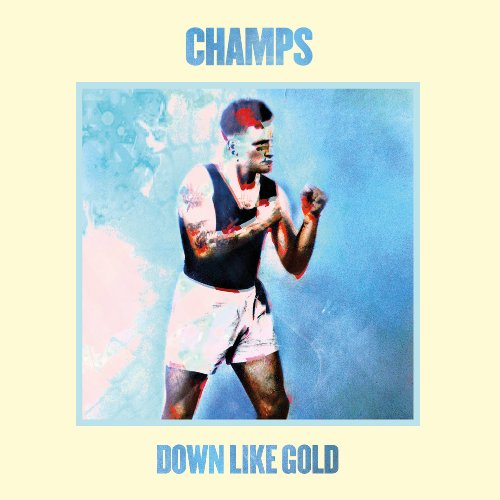 Champs-Down Like Gold-2014-CRN Download