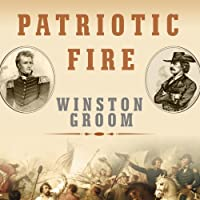 Patriotic Fire: Andrew Jackson and Jean Laffite at the Battle of New Orleans (       UNABRIDGED) by Winston Groom Narrated by Grover Gardner