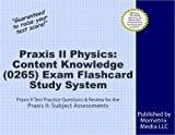 Praxis II Physics: Content Knowledge (0265) Exam Flashcard Study System: Praxis II Test Practice Questions & Review for the Praxis II: Subject Assessments