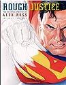 Rough Justice: The DC Comics Sketches of Alex Ross