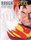 img - for Rough Justice: The DC Comics Sketches of Alex Ross book / textbook / text book
