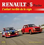 Renault 5 Turbo : L'enfant terrible d...