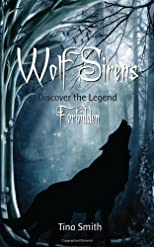 Wolf Sirens: Forbidden: Discover the Legend