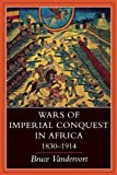 img - for Wars of Imperial Conquest in Africa, 1830 - 1914 book / textbook / text book