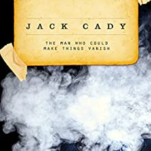 The Man Who Could Make Things Vanish (       UNABRIDGED) by Jack Cady Narrated by Peter Berkrot