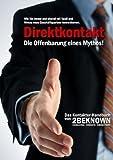 Direktkontakt - Die Offenbarung eines Mythos: Das 2BEKNOWN Kontakter- Handbuch von Alexander Riedl (Herausgeber), Tobias Schlosser (13. Juni 2008) Taschenbuch