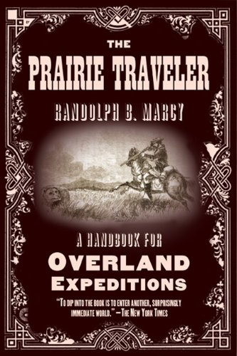 The Prairie Traveler: A Handbook for Overland Expeditions (Randolph Wi compare prices)