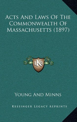 Acts and Laws of the Commonwealth of Massachusetts (1897)
