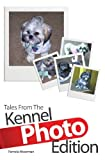 img - for Tales From The Kennel Photo Edition book / textbook / text book