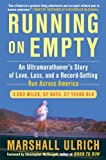 Running on Empty: An Ultramarathoner�s Story of Love, Loss, and a Record-Setting Run  Across America