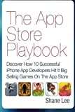 img - for The App Store Playbook: Discover How 10 Successful iPhone App Developers Hit It Big Selling Games On The App Store by Shane Lee (2012-11-02) book / textbook / text book