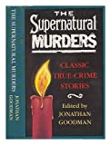 img - for The Supernatural Murders: 13 True Crime Stories book / textbook / text book