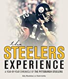 img - for The Steelers Experience: A Year-by-Year Chronicle of the Pittsburgh Steelers book / textbook / text book