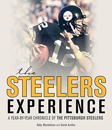 Die Steelers zu erleben: Von Jahr zu Jahr Chronik von den Pittsburgh Steelers
