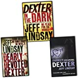 Jeff Lindsay Jeff Lindsay - Dexter books: 3 books (Darkly Dreaming Dexter / Dearly Devoted Dexter / Dexter in the Dark rrp £23.97)