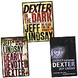 Jeff Lindsay Jeff Lindsay - Dexter books: 3 books (Darkly Dreaming Dexter / Dearly Devoted Dexter / Dexter in the Dark rrp £23.97)