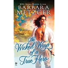 The Wicked Ways of a True Hero by Barbara Metzger