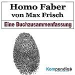 Homo Faber von Max Frisch: Eine Buchzusammenfassung | Robert Sasse,Yannick Esters