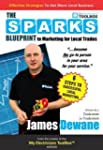 The Sparks Blueprint: To Marketing fo...