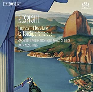 Respighi: Boutique Fantasque [John Neschling, Orchestre Philharonique Royal de Liège] [BIS: BIS2050]