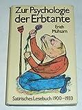 Zur Psychologie der Erbtante. Satirisches Lesebuch 1900-1933 von Autor siehe Titel