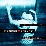 Murder Ballad: World Premiere Cast Recording