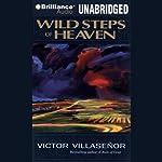 Wild Steps of Heaven | Victor Villaseñor