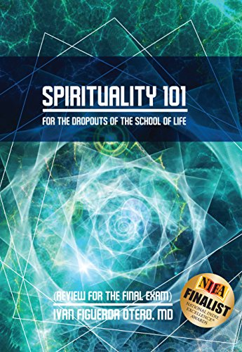Spirituality 101 for Dropouts of the School of Life: Review for the Final Exam
