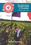 Destination Champagne: The Individual Traveller's Guide to Champagne - The Region and Its Wines (Independent Travellers Guide N) by Boucheron, Philippe ( 2005 )