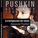 La tempestad de nieve [The Snow Storm] (       UNABRIDGED) by Aleksandr Pushkin Narrated by Miguel Ortíz