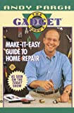 The Gadget Guru's Make-It-Easy Guide to Home Repair (0446672939) by Pargh, Andy