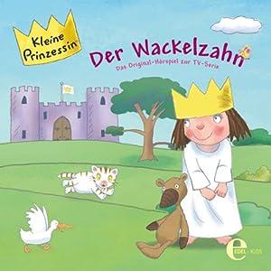 Der Wackelzahn (Kleine Prinzessin 1) Hörspiel