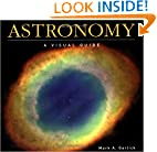 Astronomy: A Visual Guide (Visual Guides)