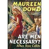 Are Men Necessary?: When Sexes Collide ~ Maureen Dowd