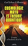 Cosmologie Maya et théorie quantique (French Edition) (2753805652) by Carl Johan Calleman