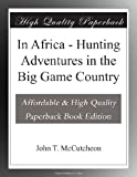 img - for In Africa - Hunting Adventures in the Big Game Country book / textbook / text book