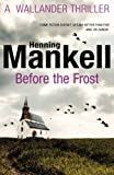 Henning Mankell Before The Frost