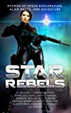 img - for Star Rebels: Stories of Space Exploration, Alien Races, and Adventure book / textbook / text book