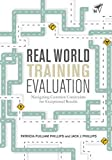 img - for Real World Training Evaluation: Navigating Common Constraints for Exceptional Results book / textbook / text book